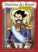 História do Brasil em quadrinhos - Independência do Brasil