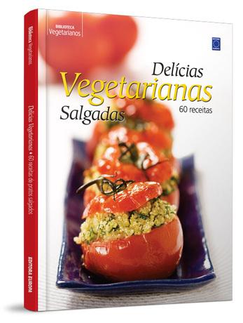 Delícias Vegetarianas - 60 Pratos Salgados (Capa dura)