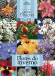 Coleção Quatro Estações - Flores do Inverno