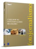 O Melhor do Fotojornalismo Brasileiro - Edição 2010