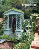101 Plantas Trepadoras. Sepa como sacar provecho a todo su potencial ornamental