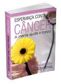 Esperança contra o Câncer - A mente ajuda o corpo