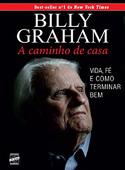 Billy Graham - A Caminho de Casa