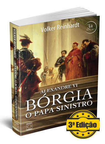 Alexandre VI - Bórgia, o Papa Sinistro - 3ª edição