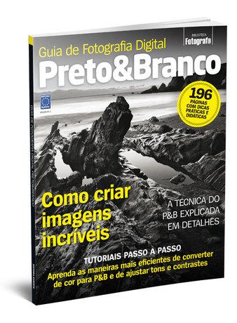 Guia de Fotografia Digital Preto&Branco