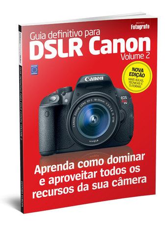 Guia Definitivo para DSLR Canon: Volume 2
