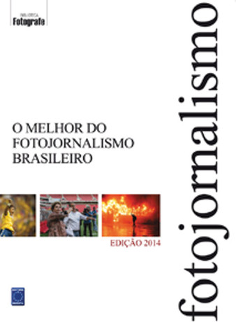 O Melhor do Fotojornalismo Brasileiro - Edição 2014
