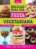 Delícias Para Sua Festa Vegetariana: Volume 2