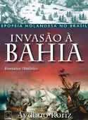 Invasão à Bahia (2ª Edição)