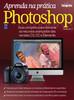 Aprenda na Prática Photoshop: Vol. 2
