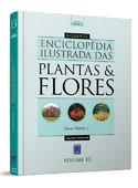 Enciclopédia Ilustrada das Plantas & Flores - Vol 13: Novas Plantas 1