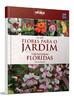 Coleção Flores para o Jardim: Volume 2