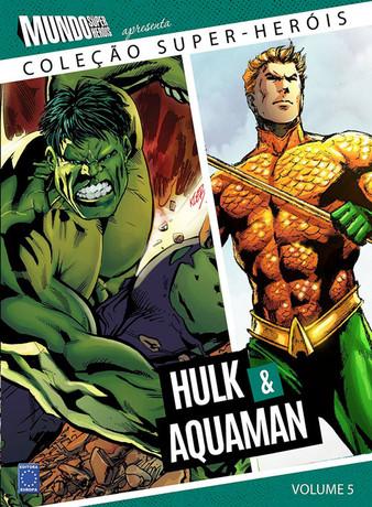 Coleção Super-Heróis Volume 5: Hulk e Aquaman
