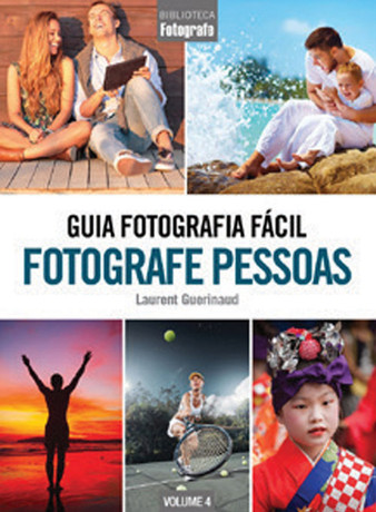Guia Fotografia Fácil Volume 4: Fotografe Pessoas