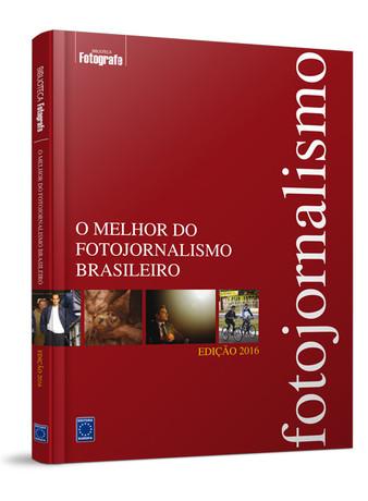 O Melhor do Fotojornalismo Brasileiro - Edição 2016