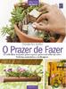 Coleção Seu Jardim Volume 4: O Prazer de Fazer