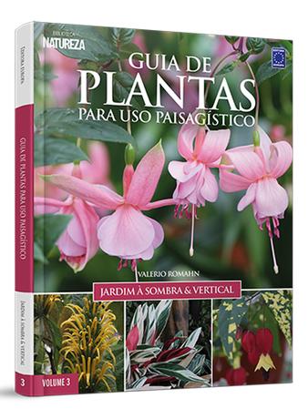 Guia de Plantas para uso Paisagístico: Jardim à sombra & Vertical