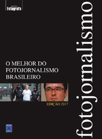 O Melhor do Fotojornalismo Brasileiro - Edição 2017