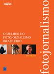 O Melhor do Fotojornalismo Brasileiro - 10ª edição