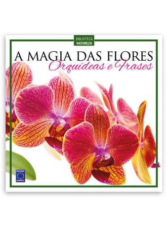 A Magia das Flores - Orquídeas e Frases