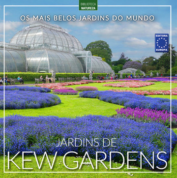Os Mais Belos Jardins do Mundo: Jardins de Kew Gardens