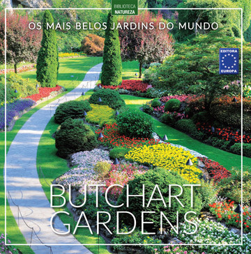 Os Mais Belos Jardins do Mundo: Butchart Gardens