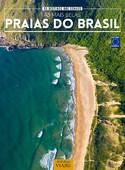 50 Destinos dos Sonhos: As Mais Belas Praias do Brasil