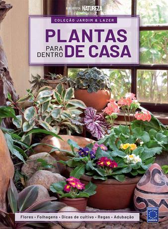 Coleção Jardim e Lazer: Plantas para Dentro de Casa