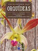 Enciclopédia das Orquídeas - Volume 10