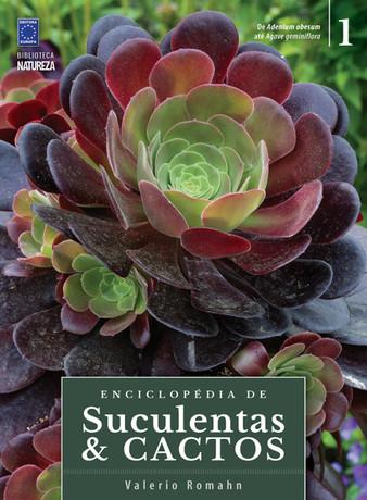 Enciclopédia de Suculentas e Cactos - Volume 1