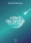 A Lenda de Final Fantasy VII