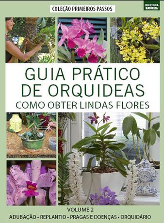 Coleção Guia Prático de Orquídeas: Como Obter Lindas Flores