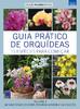 Coleção Guia Prático de Orquídeas: 15 Espécies Para Começar