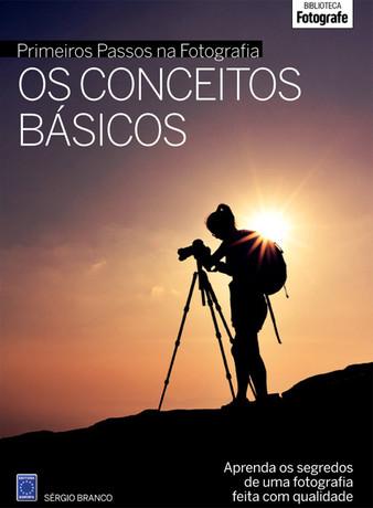 Coleção Primeiros Passos na Fotografia: Os Conceitos Básicos