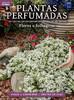 Coleção Plantas Perfumadas: Flores e Folhagens