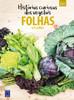 Histórias Curiosas dos Vegetais: Folhas e Flores