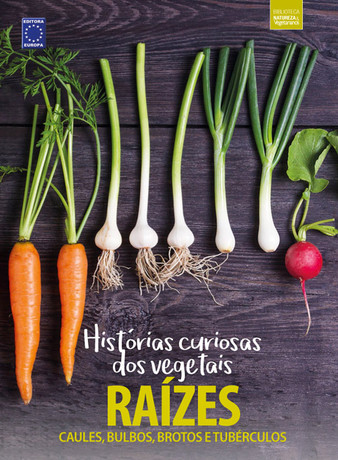 Histórias Curiosas dos Vegetais: Raízes