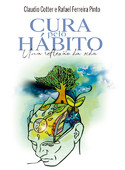 Cura Pelo Hábito - Uma reflexão da vida