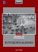 Coleção Gêneros da Fotografia - Fotojornalismo