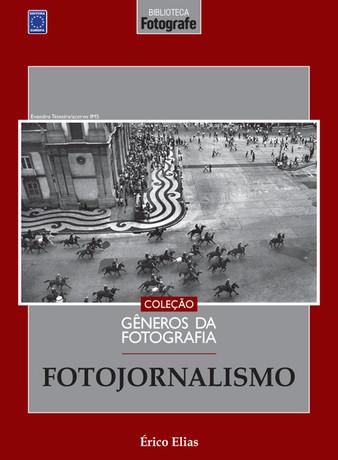Coleção Gêneros da Fotografia: Fotojornalismo