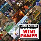 Coleção Listas Curiosas - Os Mais Icônicos Mini Games