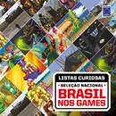 Coleção Listas Curiosas - Seleção Nacional: Brasil nos Games