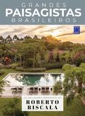 Coleção Grandes Paisagistas Brasileiro - Os Melhores Projetos de Roberto Riscala