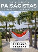 Coleção Grandes Paisagistas Brasileiro - Os Melhores Projetos de Juliana Freitas