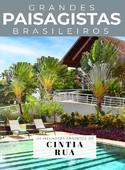 Coleção Grandes Paisagistas Brasileiro - Os Melhores Projetos de Cintia Rua