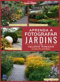 Coleção Aprenda a Fotografar Jardins - Volume 1