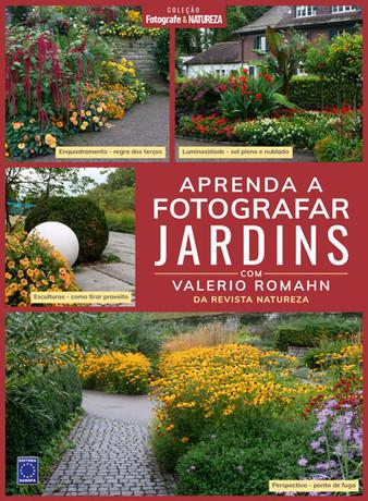 Aprenda a Fotografar Jardins - Volume 1