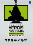 Coleção Heróis nas Telas - Grandes Séries de 2001 a 2015
