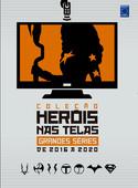 Coleção Heróis nas Telas - Grandes Séries de 2016 a 2020