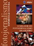 O Melhor do Fotojornalismo Brasileiro: Esportes e Cultura